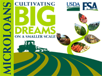 FSA Farm Loan Programs announces a new Microloan program to increase lending opportunities with financing up to 35K. Microloans are designed for beginning and small farmers with traditional, niche and specialty operations.